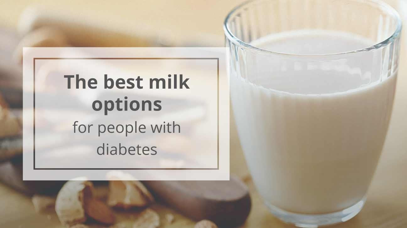 What Are The Best Milk Options For People With Diabetes?