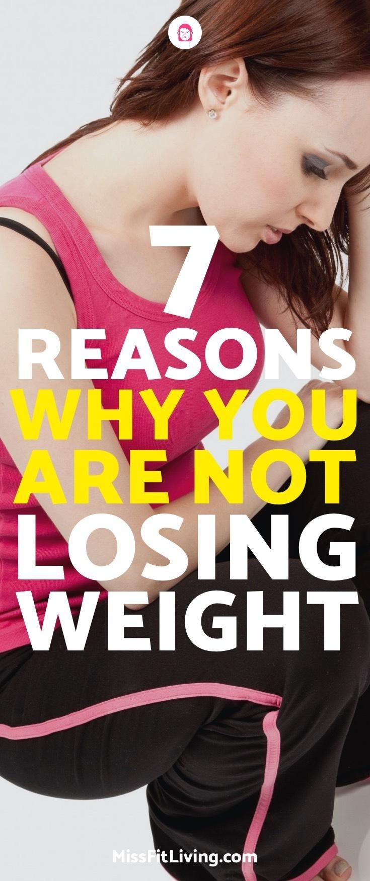 7 Reasons Why You're Not Losing Weight Even When You're Trying To