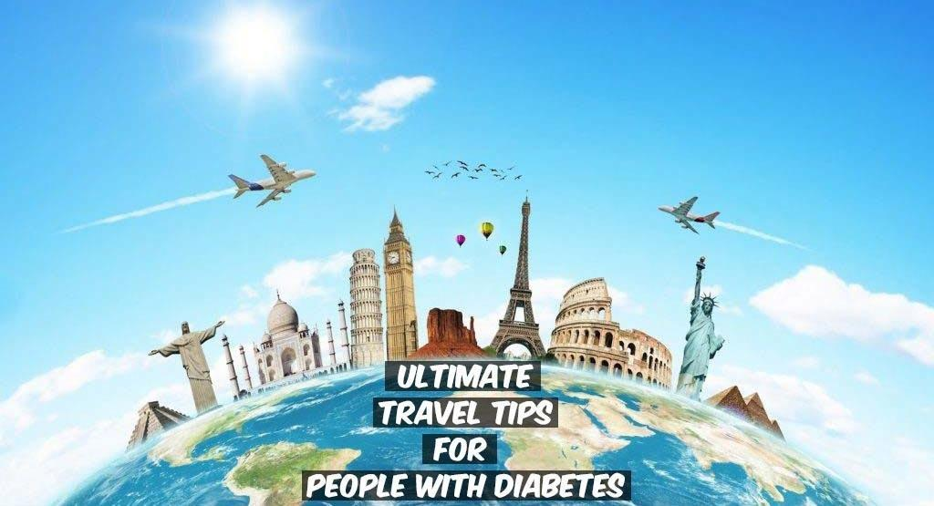 Everything You Need To Know About Traveling With Diabetes