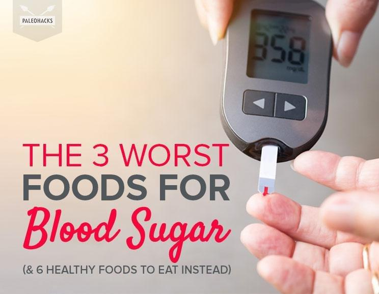 The 3 Worst Foods For Blood Sugar (& 6 Healthy Foods To Eat Instead)