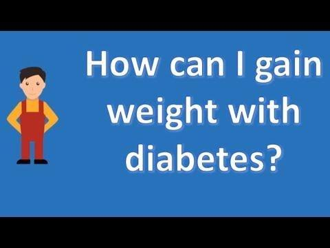 How To Gain Weight Fast With Type 1 Diabetes