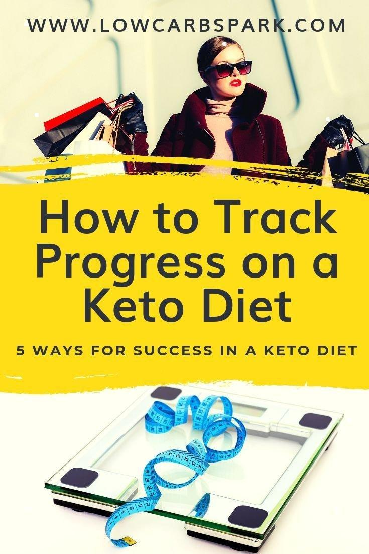 How To Track Progress On A Ketogenic Diet? 5 Ways For Keto Success