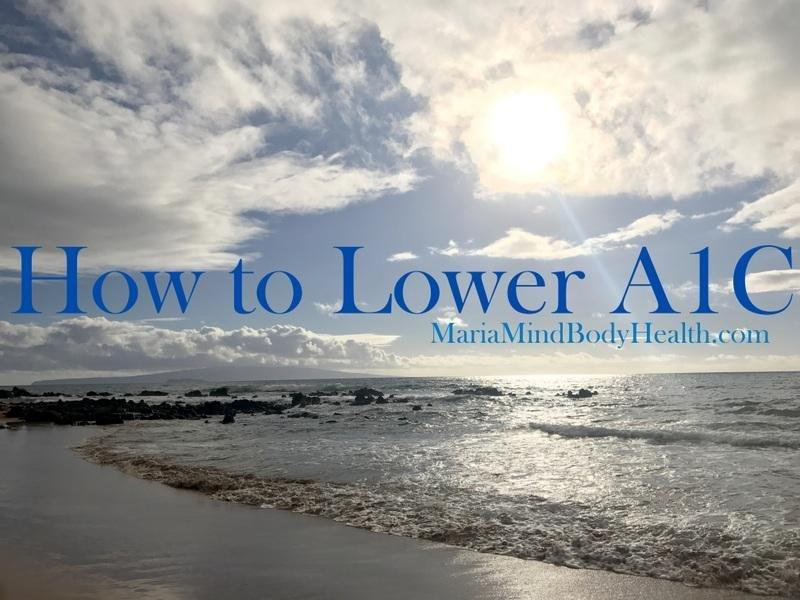 How To Lower A1c - Maria Mind Body Health