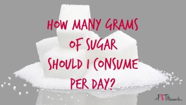 How Many Grams Of Sugar Should I Consume Per Day?