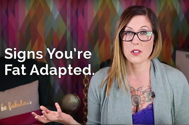 Video: Signs You're Fat Adapted