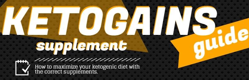 "Ketogains ""must-have Supplements"""