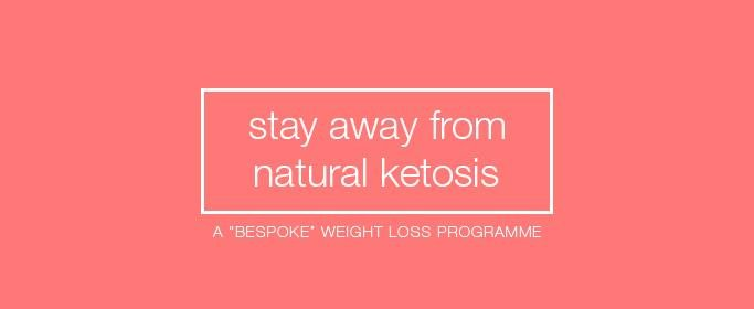 Why You Should Stay Away From Natural Ketosis