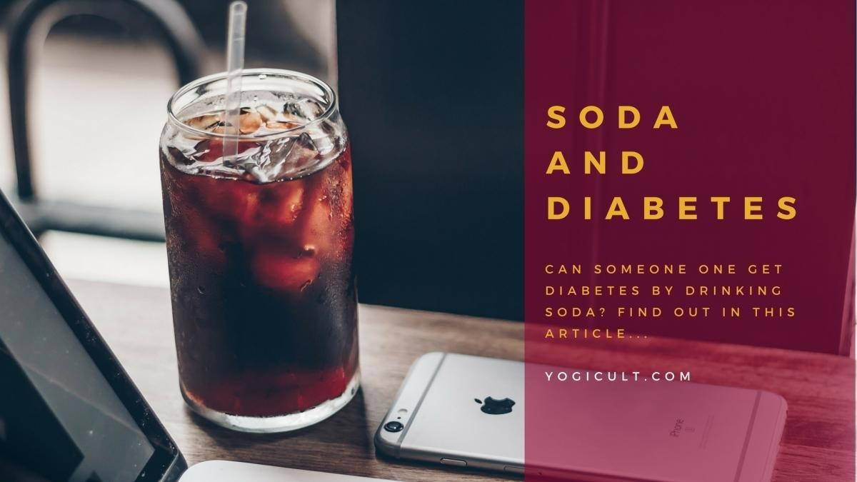 Can drinking too much soda cause diabetes? Read Now