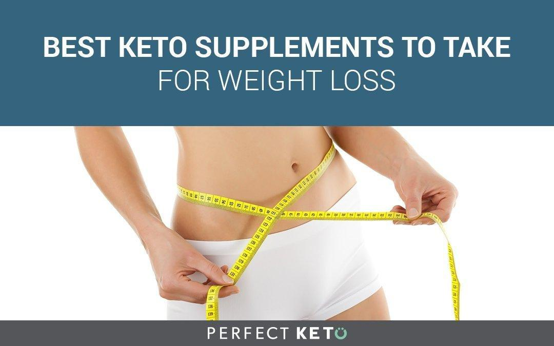 Best Keto Supplements To Take For Weight Loss