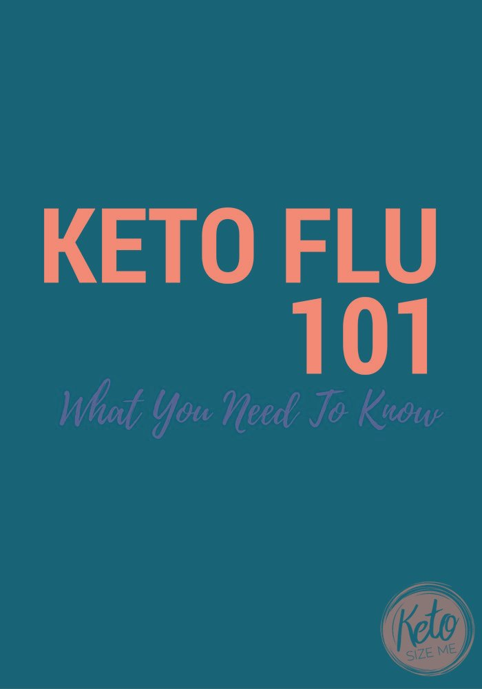 Keto Flu 101: Everything You Need To Know