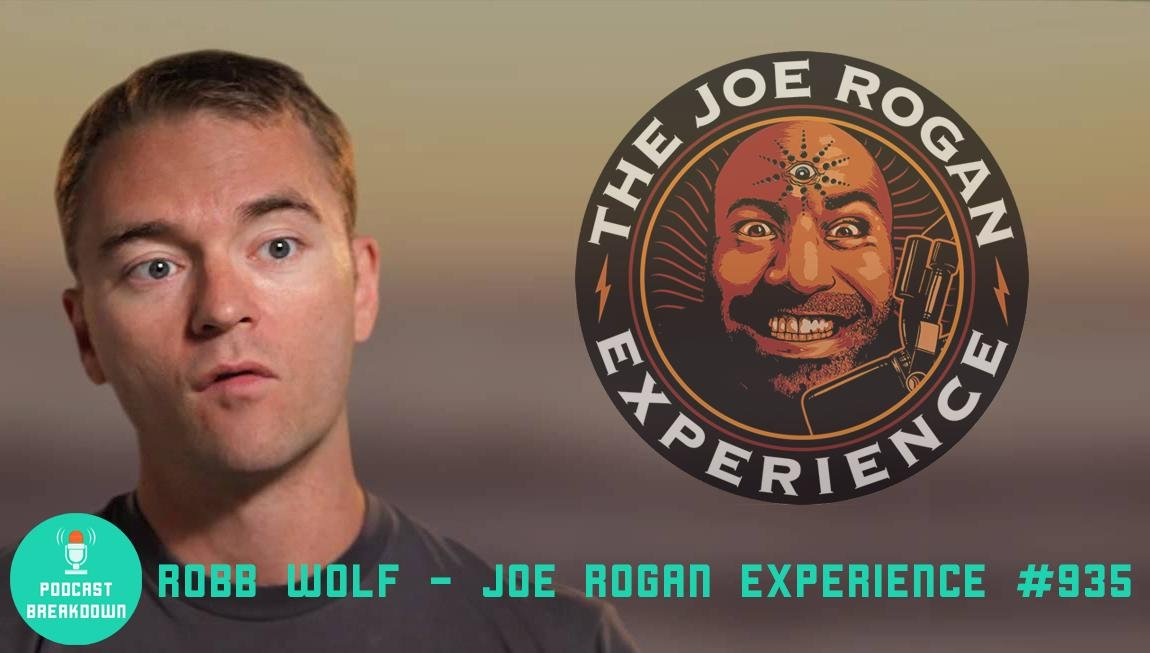 Robb Wolf On Joe Rogan Experience (#935) — Podcast Breakdown