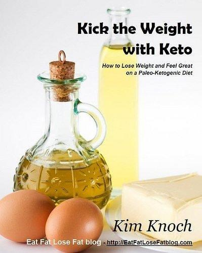 Kick The Weight With Keto – How To Lose Weight & Feel Great On A Paleo Ketogenic Diet