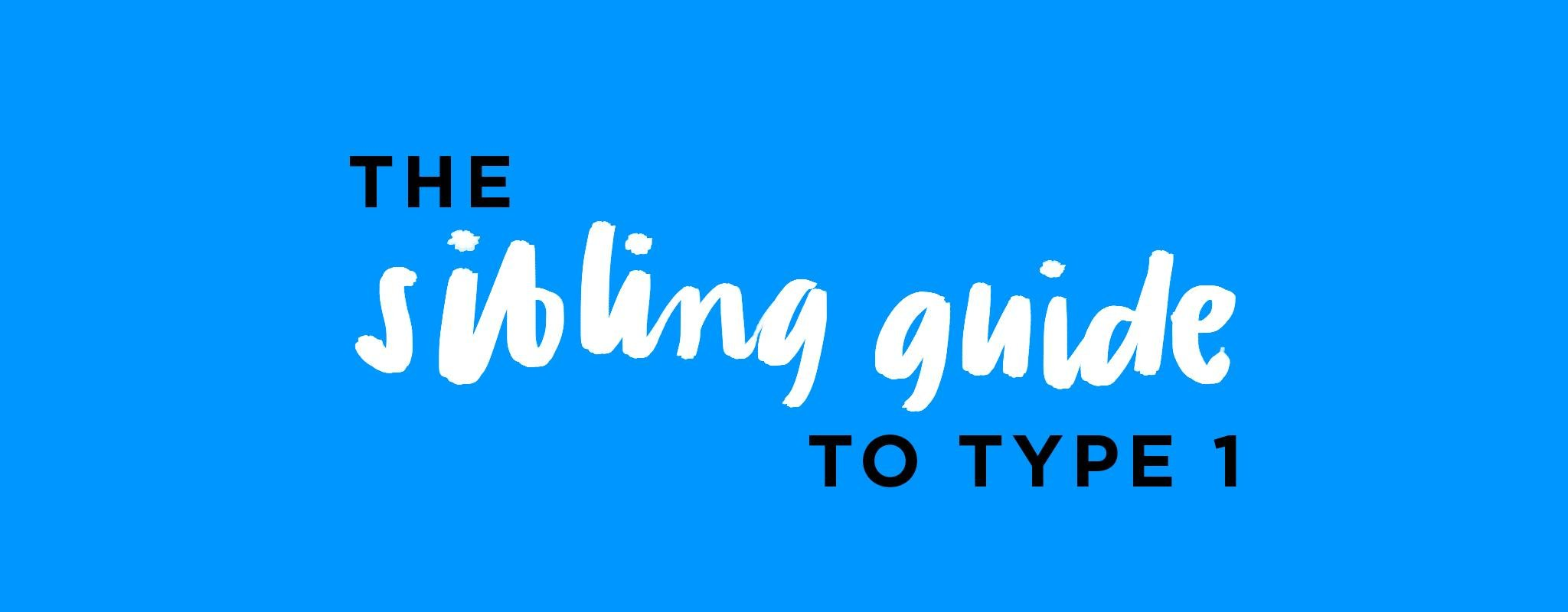 The Sibling Guide to Type 1 Diabetes