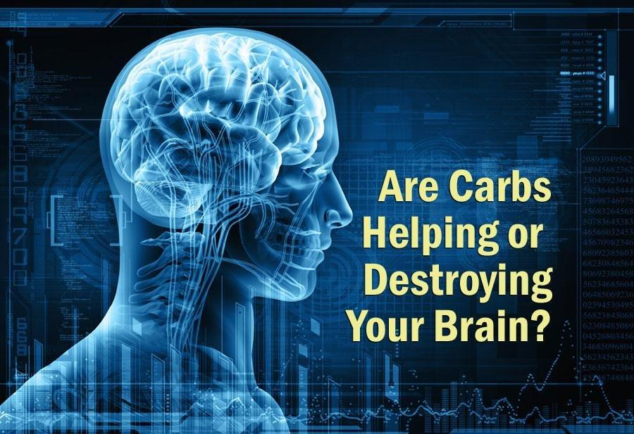 Are Carbs Helping Or Destroying Your Brain?