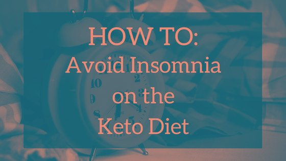 How To: Avoid Insomnia On The Keto Diet