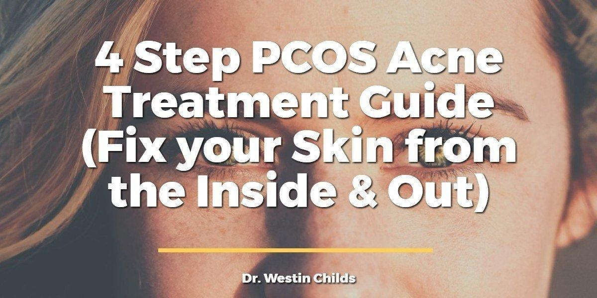 4 Step Pcos Acne Treatment Guide (fix Your Skin From The Inside & Out)