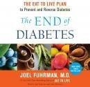 Listen To End Of Diabetes: The Eat To Live Plan To Prevent And Reverse Diabetes By Joel Fuhrman At Audiobooks.com