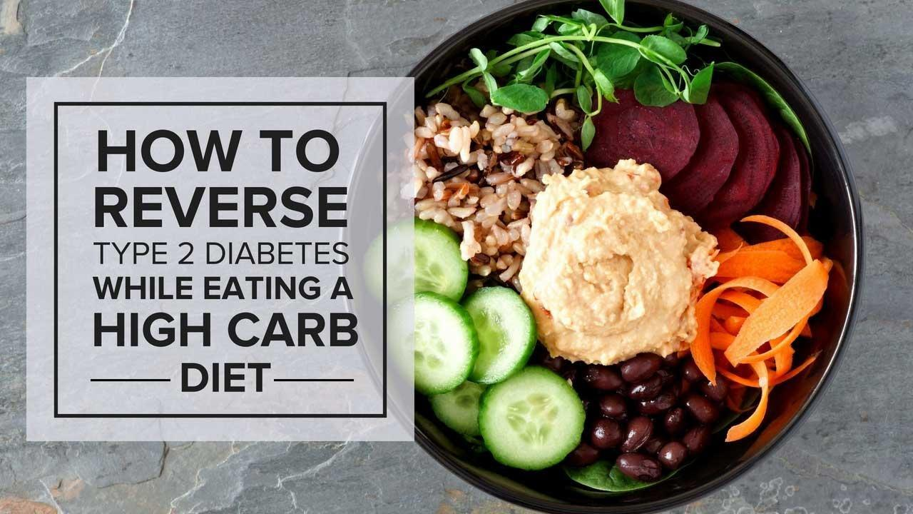 How To Reverse Type 2 Diabetes While Eating A High-carbohydrate Diet