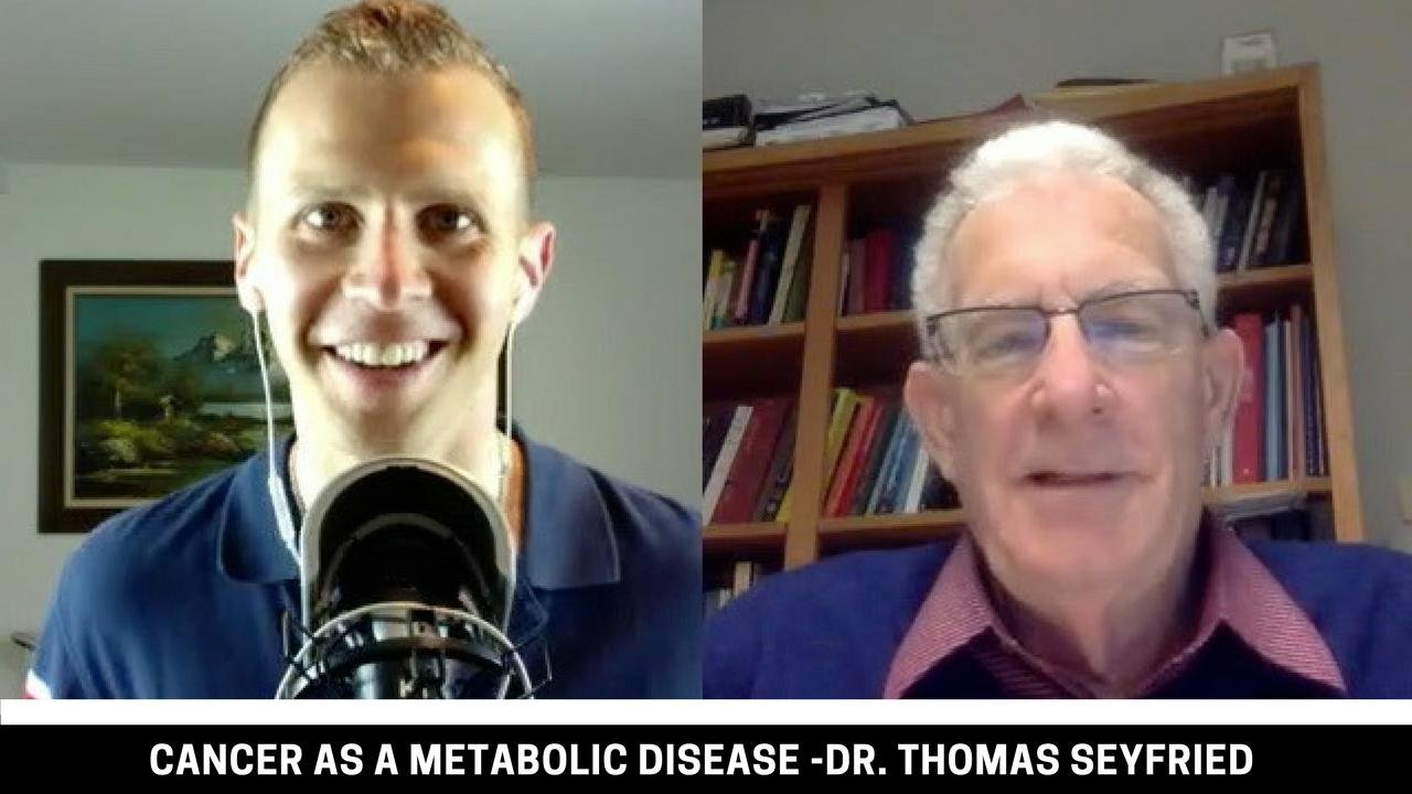 Cancer As A Metabolic Disease – What You Need To Know: Professor Thomas Seyfried