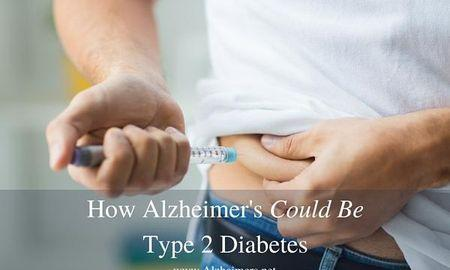 How Alzheimer's Could Be Type 2 Diabetes
