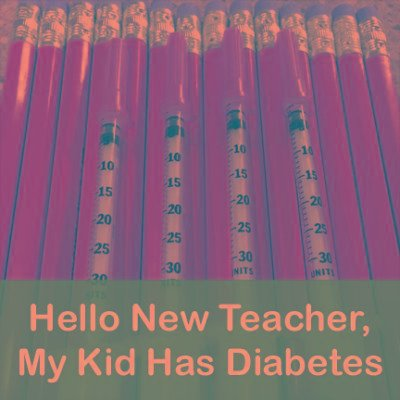 Notify New Teachers About Your Child's Type 1 Diabetes