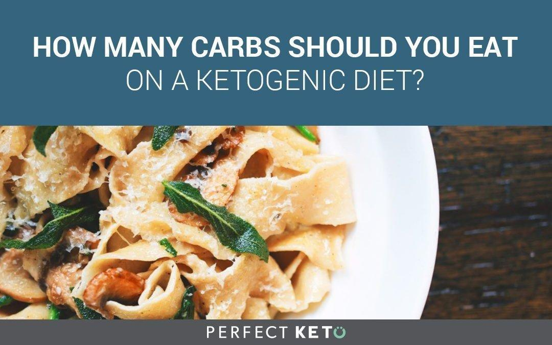 How Many Carbs Should You Eat On A Ketogenic Diet?