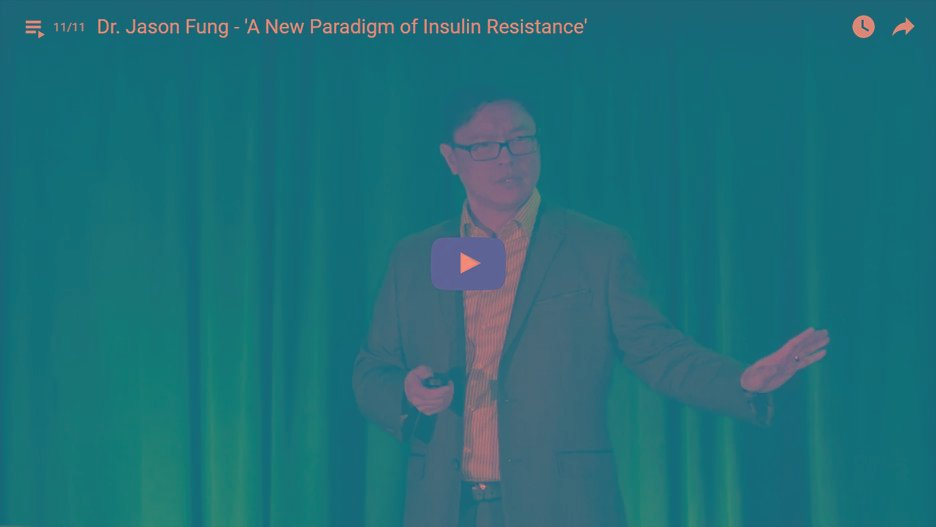 Dr Jason Fung – A New Paradigm Of Insulin Resistance