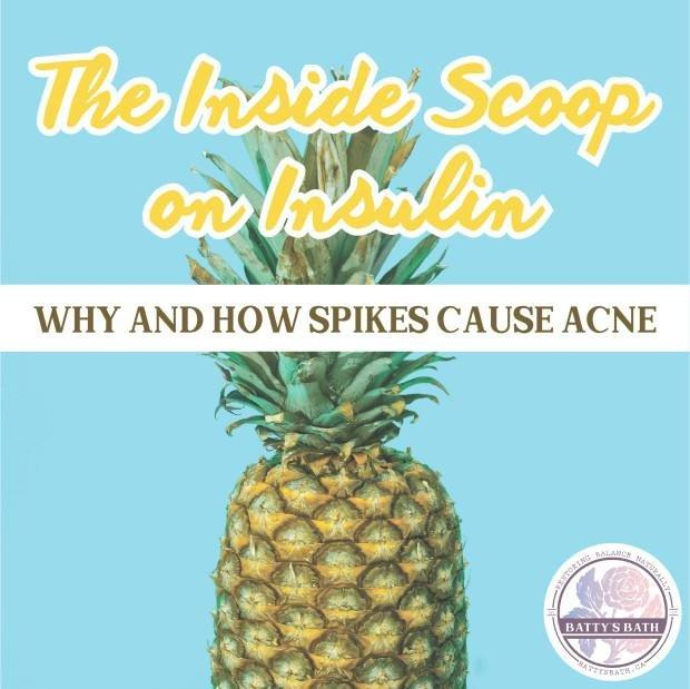 The Inside Scoop On Insulin- Why Spikes Cause Acne