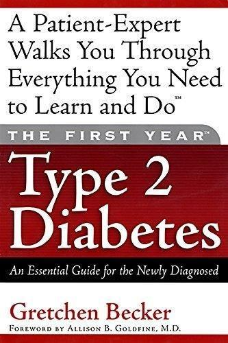 9781569245460: The First Year Type 2 Diabetes: An Essential Guide For The Newly Diagnosed - Abebooks - Gretchen E. Becker; Gretchen Becker: 1569245460