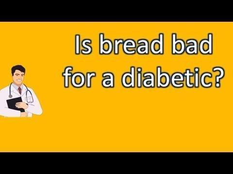 Is Bread Bad For A Diabetic?