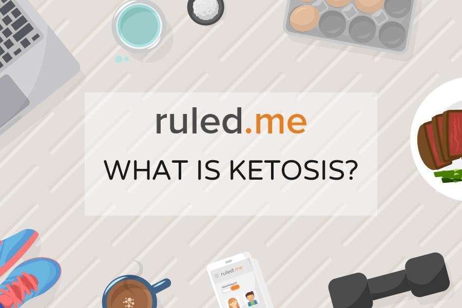 What Is Ketosis? | Ruled Me