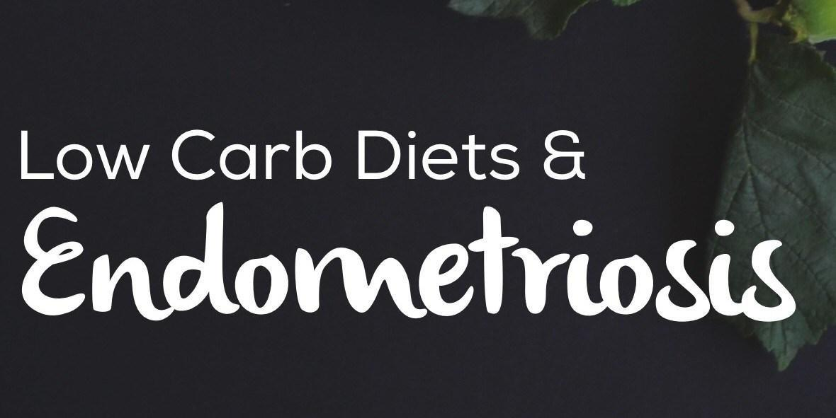 Low Carb Diets And Endometriosis