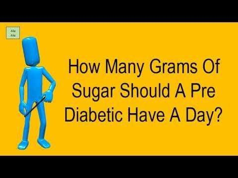 How Many Grams Of Sugar Should A Pre Diabetic Have A Day?