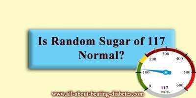 Is Random Sugar Of 117 Normal?