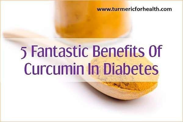 5 Fanatstic Benefits Of Curcumin In Diabetes