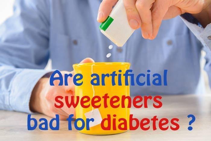 Is Artificial Sweeteners Bad For Diabetics?