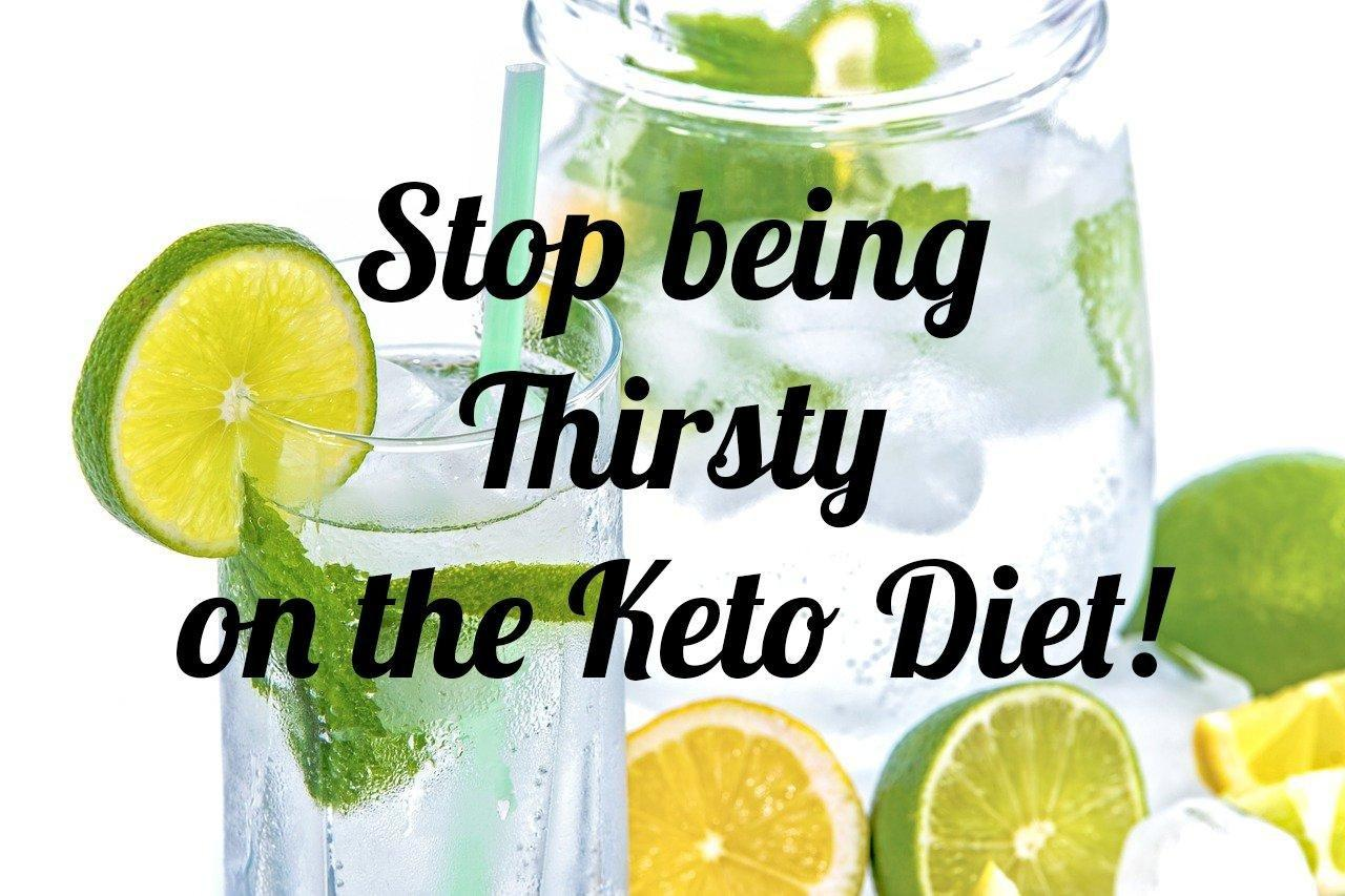 Stop Being Thirsty On The Keto Diet