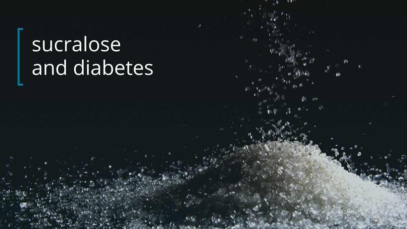 What You Should Know About Sucralose And Diabetes