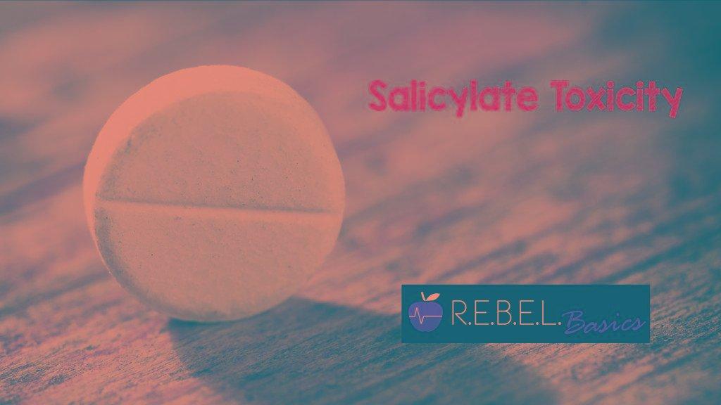 Salicylate Toxicity - Rebel Em - Emergency Medicine Blog