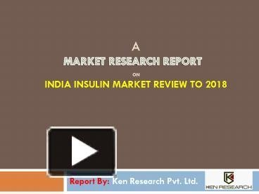 Statistics And Market Analysis Of Insulin Market In India - Powerpoint Ppt Presentation
