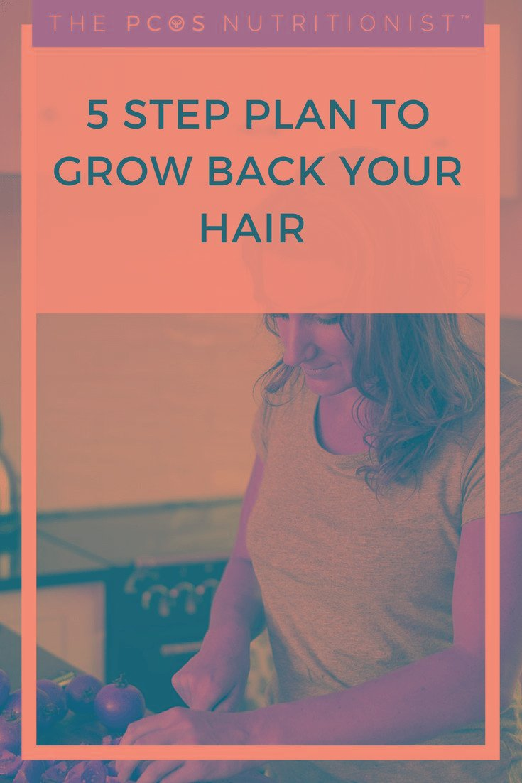 Losing Your Hair Over Pcos? Here's My 5 Step Plan To Grow It Back