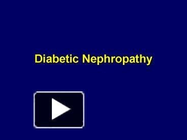Ppt Diabetic Nephropathy Powerpoint Presentation | Free To Download - Id: 1cc35f-ntq0n