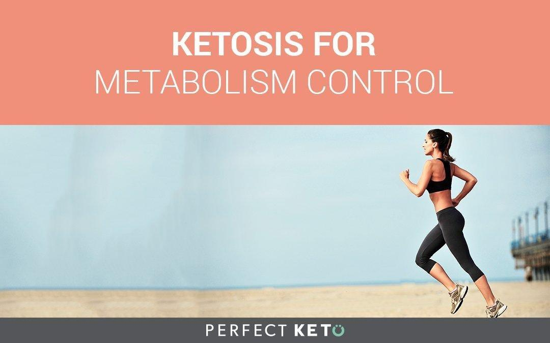 Ketosis For Metabolism Control