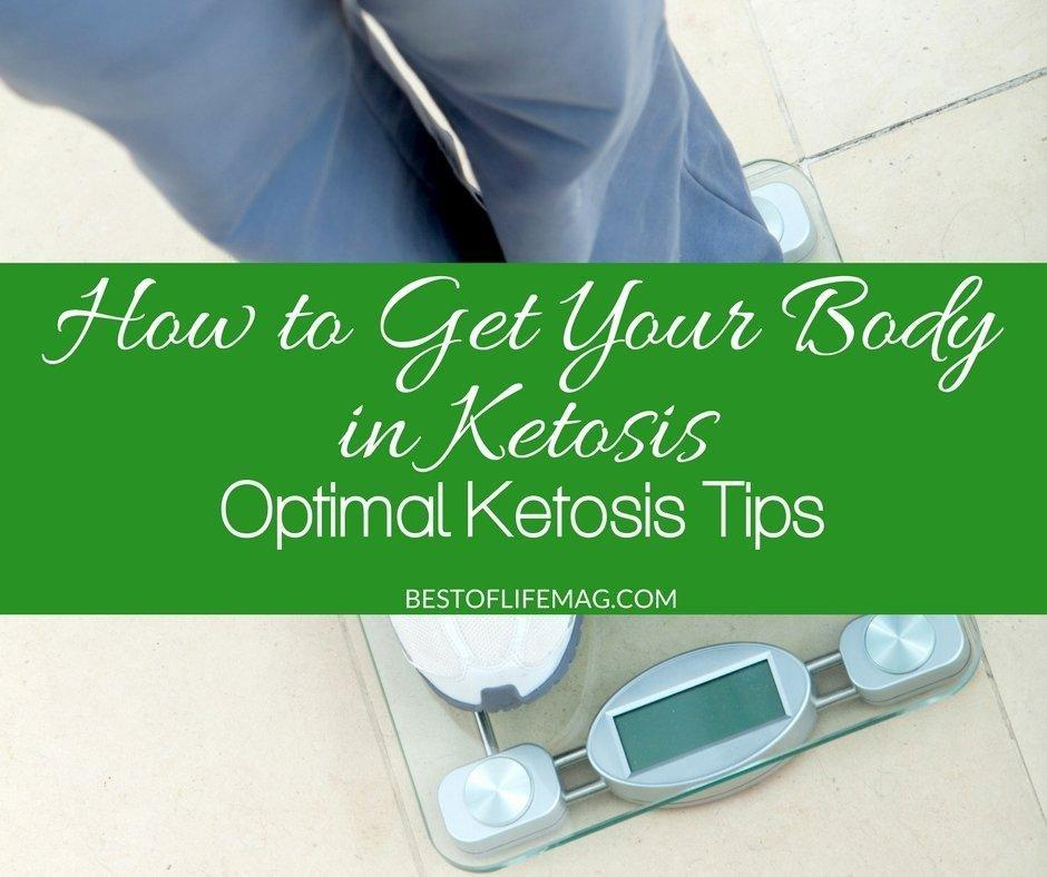 How To Get Your Body In Ketosis | Optimal Ketosis Tips
