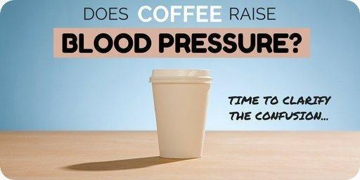 Does Coffee Raise Blood Pressure? Time To Clarify The Confusion