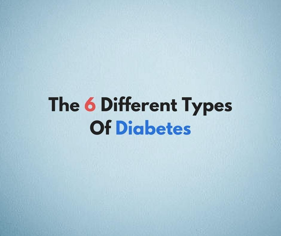 The 6 Different Types Of Diabetes - The Diabetic Journey