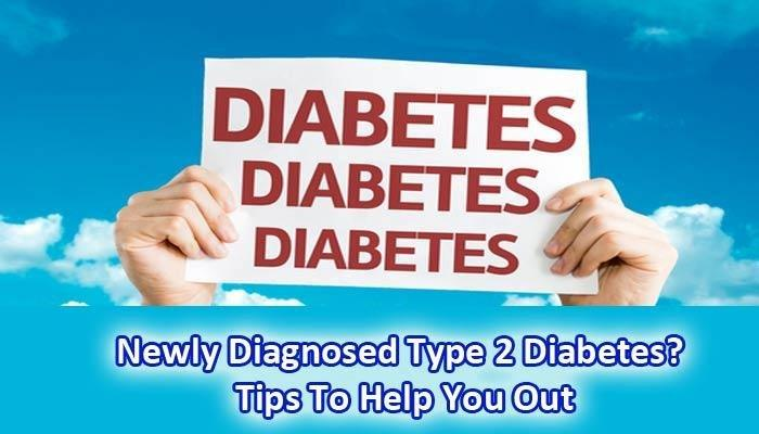 Newly Diagnosed Type 2 Diabetes? Tips To Help You Out