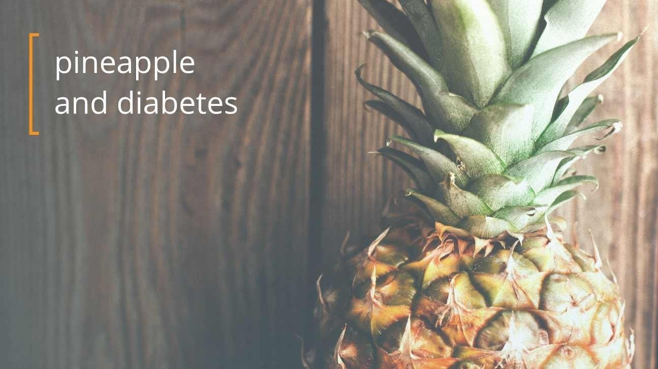Diabetes And Pineapples: Do's And Don'ts