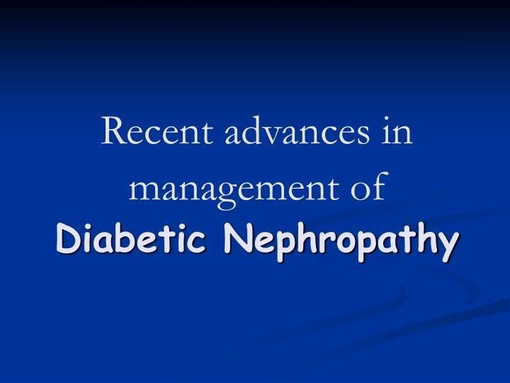 Ppt - Recent Advances In Management Of Diabetic Nephropathy Powerpoint Presentation - Id:4022938