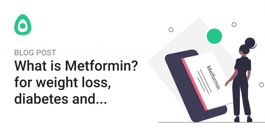 What Is Metformin? (for Weight Loss, Diabetes And)